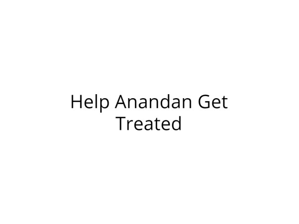 Help Anandan Get Treated for Blood Clot in Brain