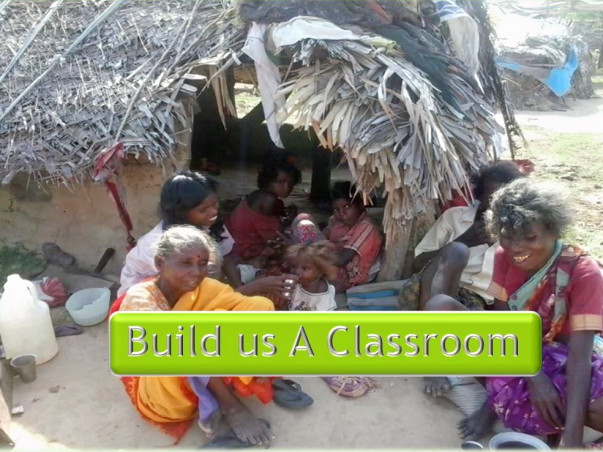 Help Build A Classroom For These Helpless Tribal Children!