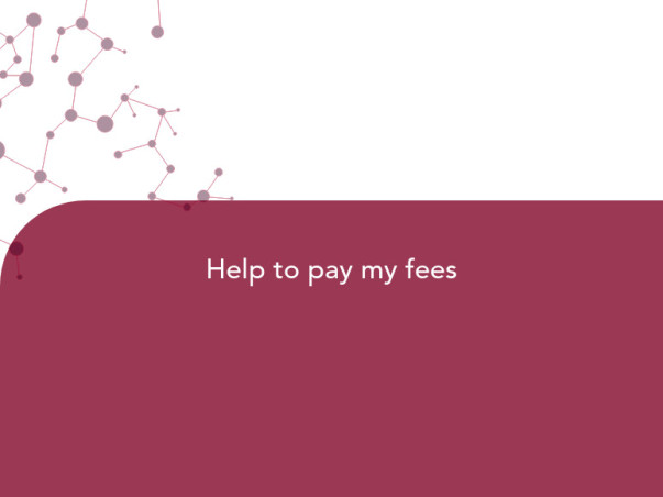 Help to pay my fees