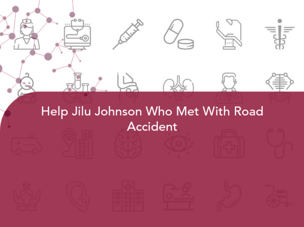 Help Jilu Johnson Who Met With Road Accident