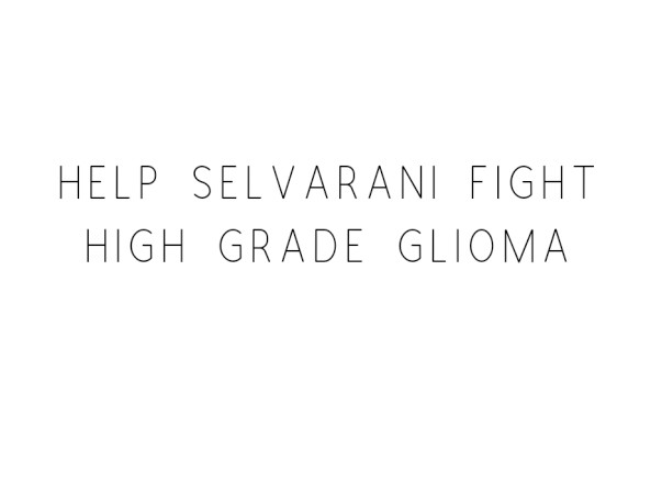 Help selvarani fight high grade glioma