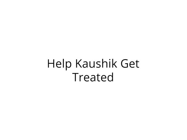 Help Kaushik Recover from Severe Injuries