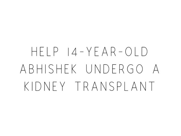 Save Teenager Who Needs Dialysis Every Alternate Day To Survive