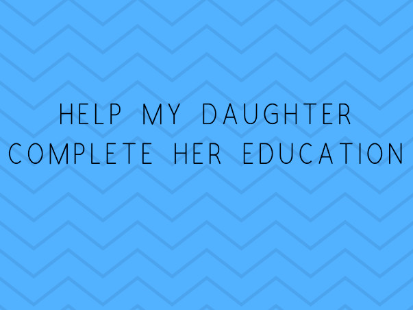 Help My Daughter to fulfil her dream to study abroad