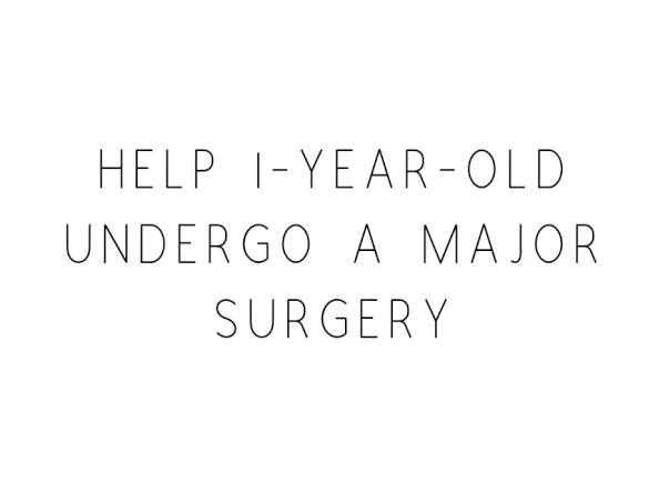 Help 1-year-old Undergo A Major Surgery