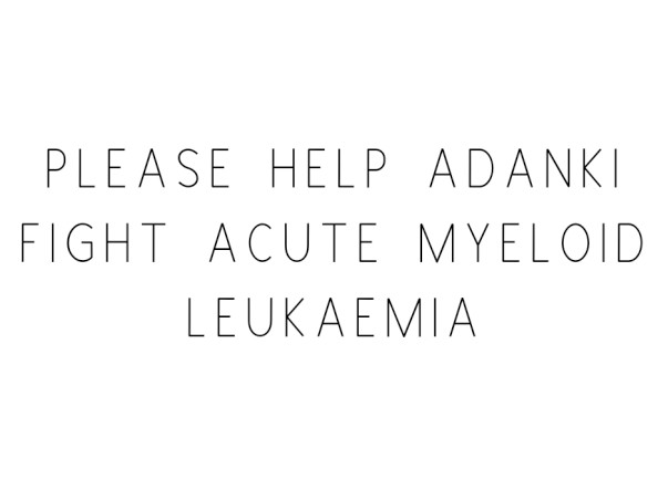 Please Help Adanki Fight Acute Myeloid Leukaemia
