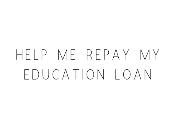 Help Me Repay My Education Loan