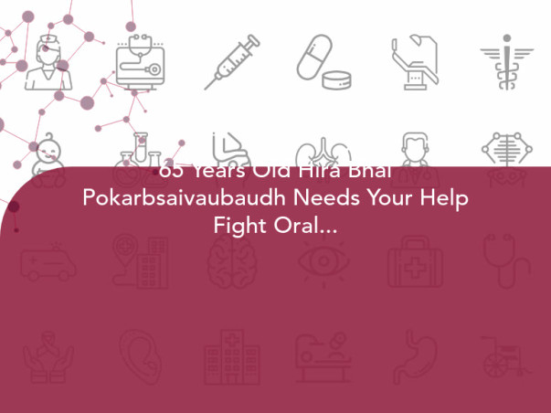 65 Years Old Hira Bhai Pokarbsaivaubaudh Needs Your Help Fight Oral Cancer
