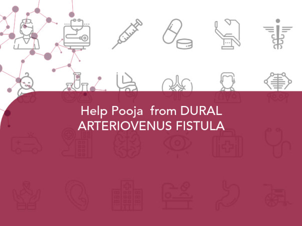 Help Pooja Get Treated for Dural Arteriovenous Fistula