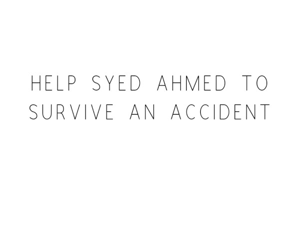 Help Syed Ahmed To Survive An Accident
