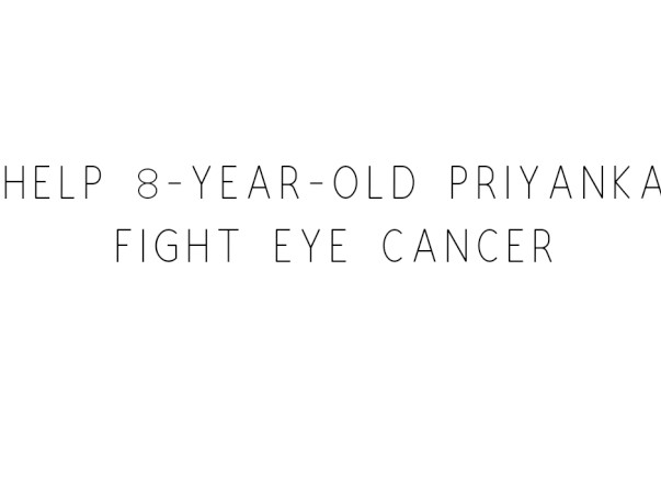 Help 8-year-old Priyanka Fight Eye Cancer