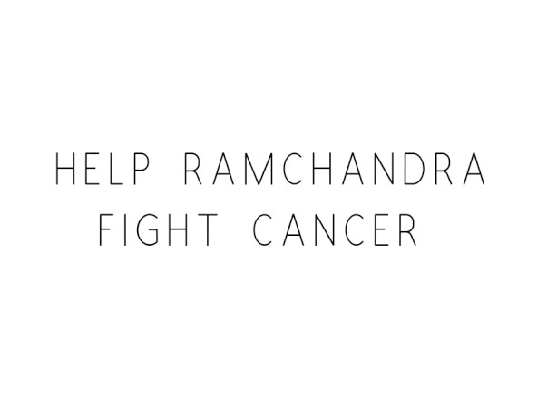 Help Ramchandra Fight Cancer