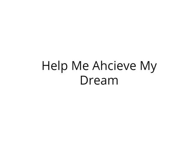 Help Me Pursue Higher Studies