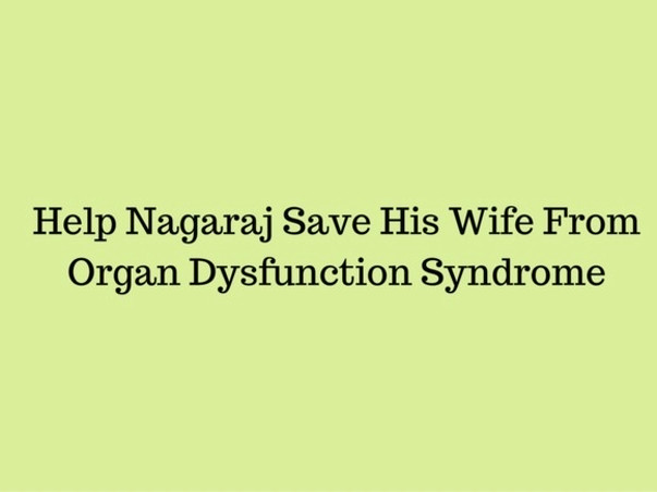 Save Nagaraj's Wife From Organ Dysfunction Syndrome