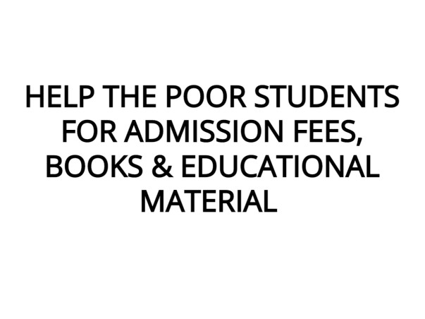 Help Poor Students For Admission Fees, Books & Educational Material