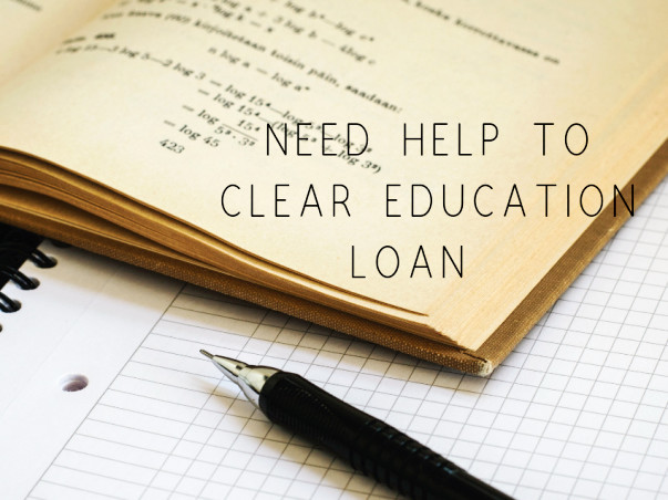 Need help to clear Education Loan