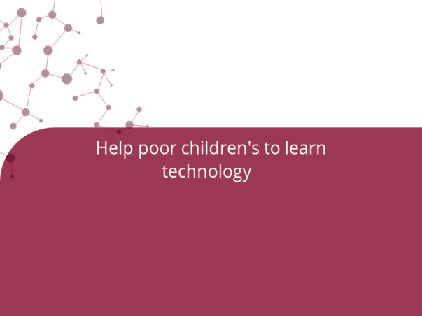 Help poor children's to learn technology