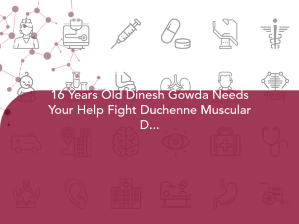 16 Years Old Dinesh Gowda Needs Your Help Fight Duchenne Muscular Dystrophy