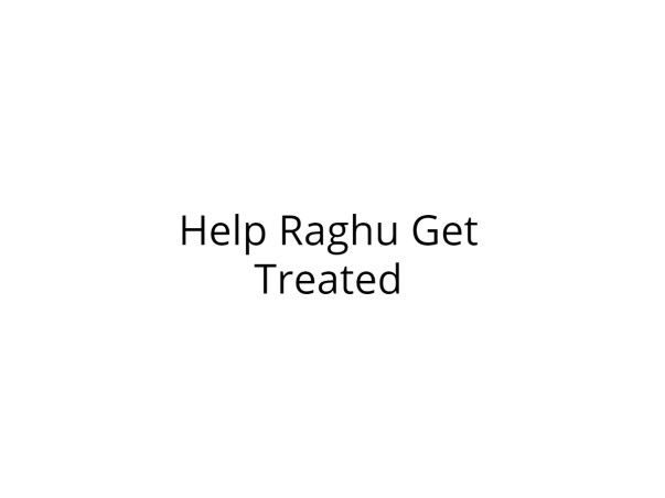 Help Raghu Get Treated for Right  Hand Injury