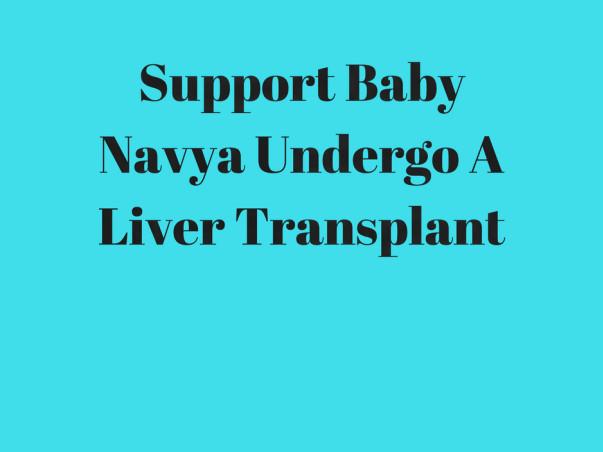 Help Baby Navya To Undergo A Liver Transplant