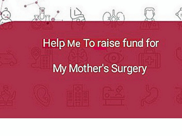 Help Me To Raise Fund For My Mother's  Surgery