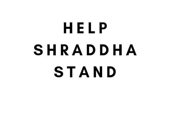 Help Shraddha Stand