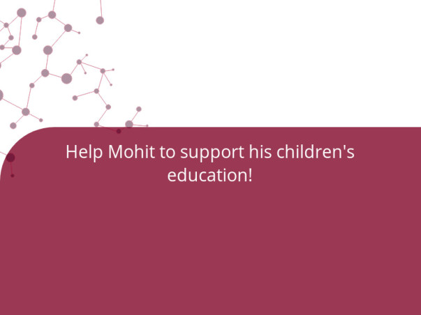 Help Mohit to support his children's education!
