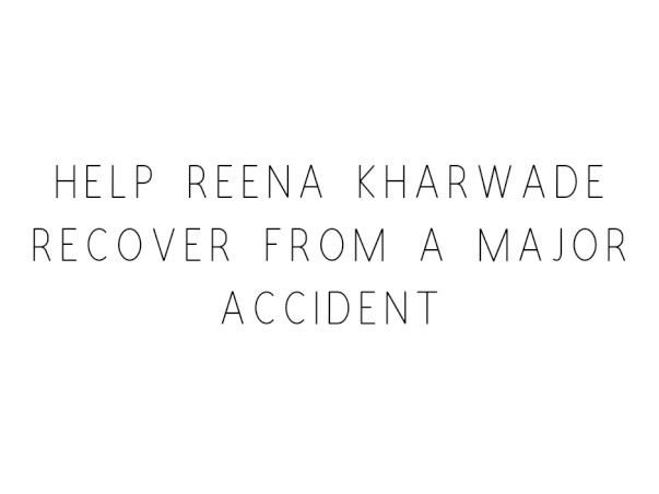 Help Reena Kharwade Recover From A Major Accident