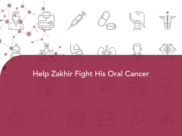 Help Zakhir Fight His Oral Cancer