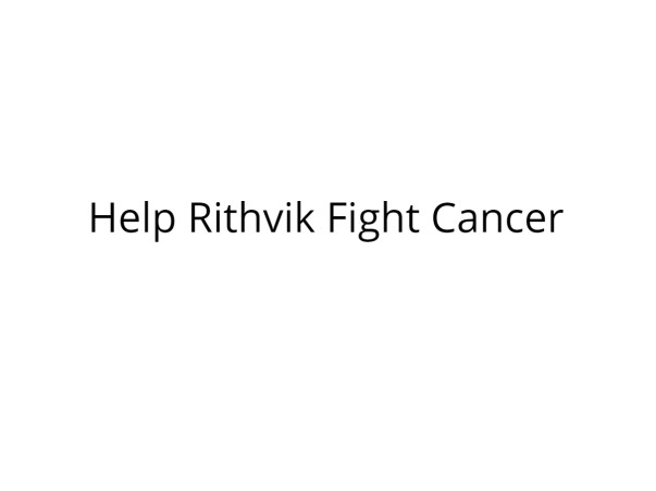 Help Rithvik Fight Cancer