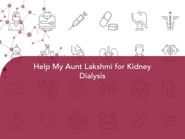 Help My Aunt Lakshmi for Kidney Dialysis
