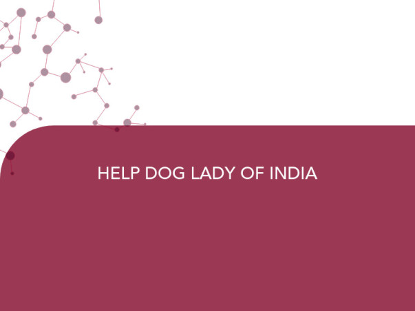 HELP DOG LADY OF INDIA