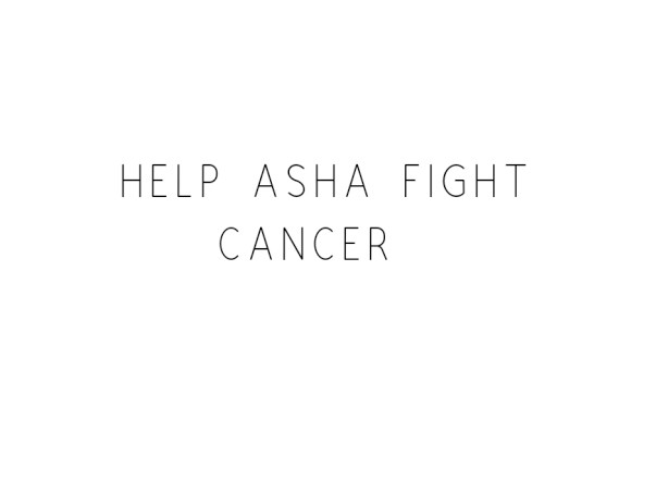 Help Asha Fight Cancer