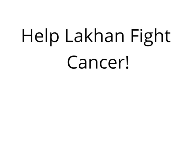 Help Lakhan Fight Cancer!