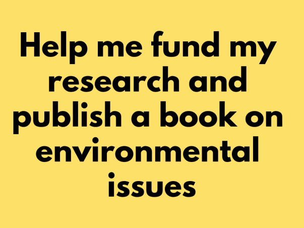 Help Me to Complete my Research and Publish a book on Environment