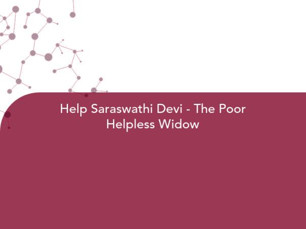 Help Saraswathi Devi - The Poor Helpless Widow