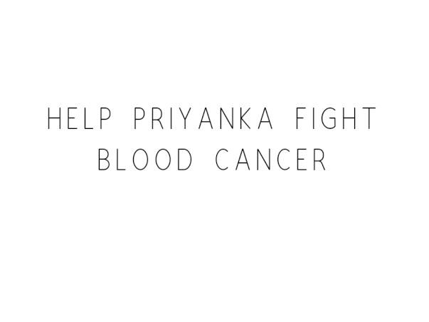 Help Priyanka Fight Blood Cancer