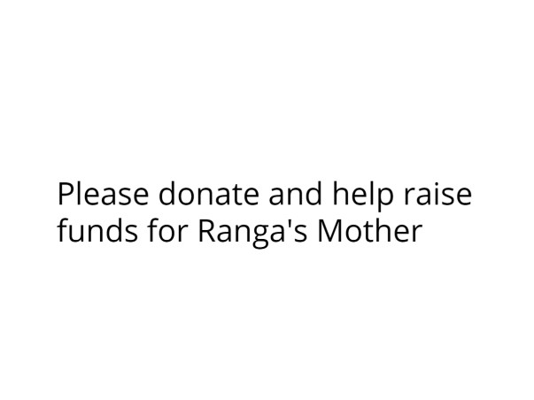 Help Ranga's mother to carry her life
