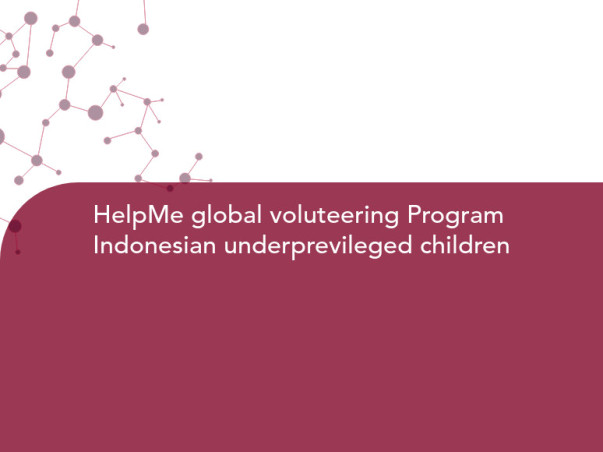 HelpMe global voluteering Program  Indonesian underprevileged children