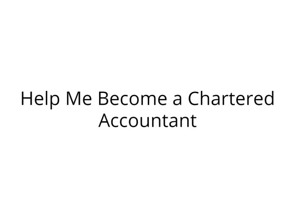 Help Me Become a Chartered Accountant