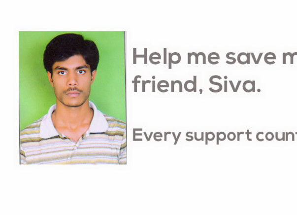 I am fundraising for my best friend Siva for Bone Marrow Transplantation