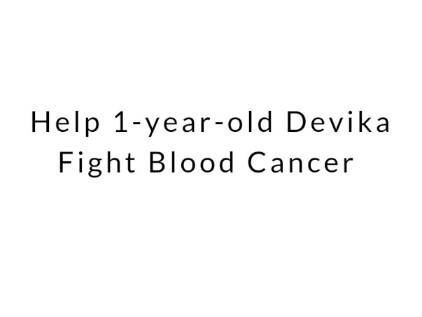 Help 1-year-old Fight Blood Cancer
