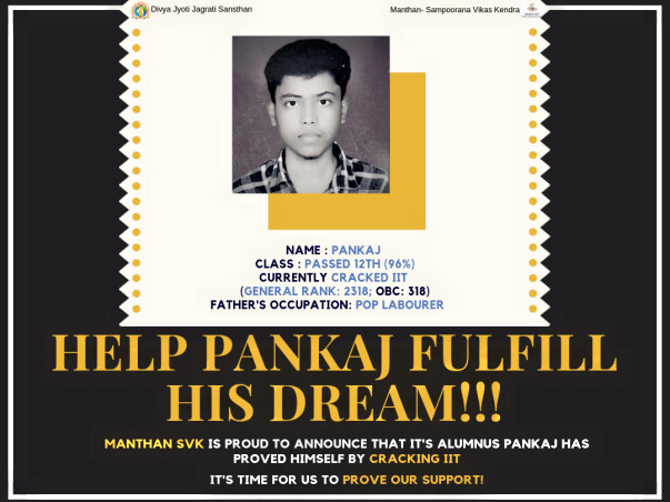 Pankaj proved himself by getting into IIT! Help him earn his education