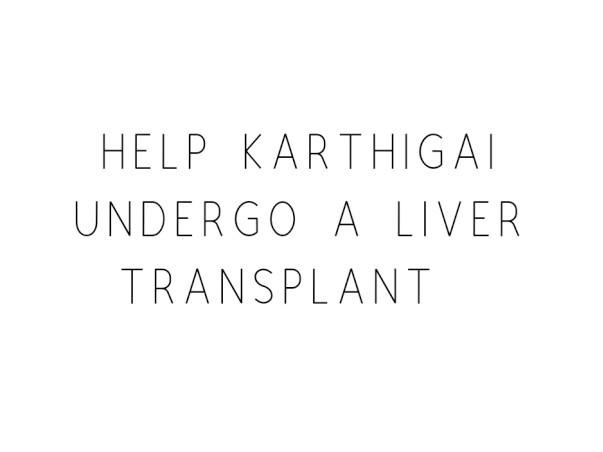 Help KarthigaiSelvi to Come through Wilson's disease(very rare)