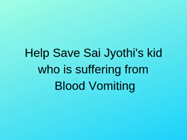 Help Save Sai Jyothi's kid