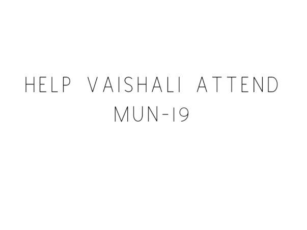 Help Vaishali Attend MUN19