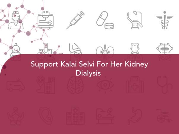 Support Kalai Selvi For Her Kidney Dialysis