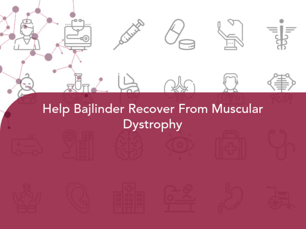 Help Bajlinder Recover From Muscular Dystrophy