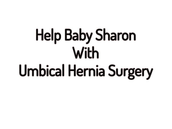 Help Baby Sharon With Umbical Hernia Surgery