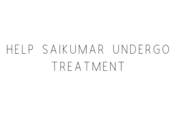 Help SaiKumar Undergo Treatment